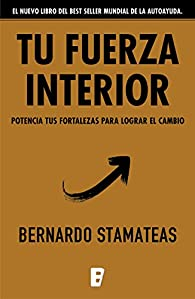 Tu fuerza interior par Bernardo Stamateas