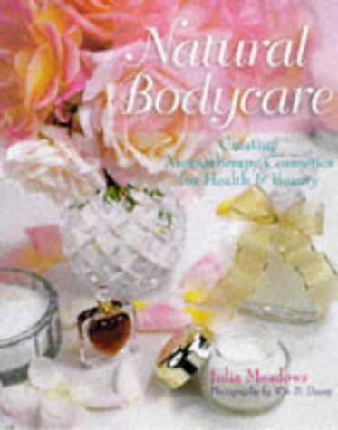 Natural Bodycare: Creating Aromatherapy ...