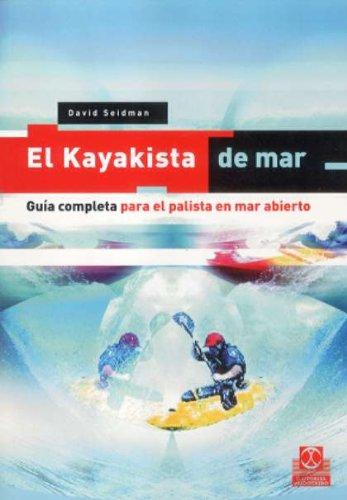 Kayakista de mar, El. Guía completa...