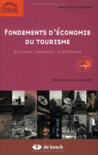 Fondements d'économie du tourisme : Acteurs, marchés, stratégies