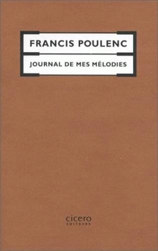 Journal de Mes Melodies (Hors Collection Cicero) par Francis Poulenc