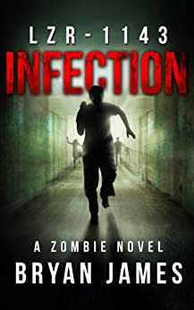 LZR-1143: Infection: Book One of the LZR-1143 Zombie Apocalypse Series (English Edition) par [James, Bryan]