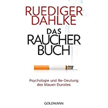 Das Raucherbuch: Psychologie und Be-Deutung des blauen Dunstes -