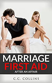 Marriage First Aid: After an Affair (English Edition) von [Collins, C.C.]