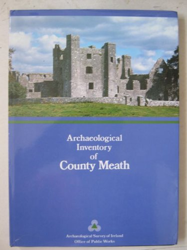 Archaeological Inventory of County Meath