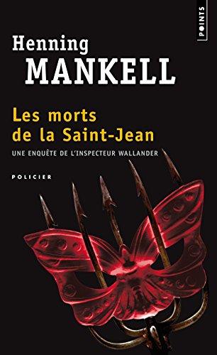 Les morts de la Saint-Jean : roman / Henning Mankell ; traduit du suédois par Anna Gibson.- Paris : Éd. du Seuil , DL 2002, cop. 2001