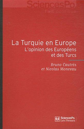 La Turquie en Europe : L'opinion des Européens et des Turcs