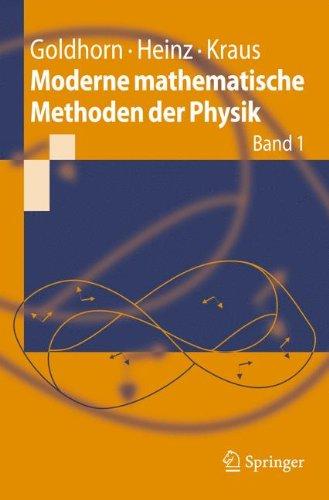 Moderne mathematische Methoden der Physik: Band 1 (Springer-Lehrbuch)
