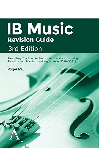 IB Music Revision Guide, 3rd Edition: Everything you need to prepare for the Music Listening Examination (Standard and Higher Level 2019-2021)
