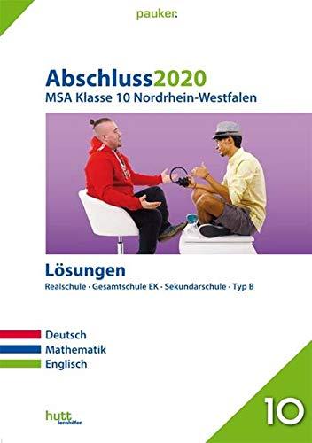 Abschluss 2020 - Mittlerer Schulabschluss Nordrhein-Westfalen Lösungen: Deutsch, Mathematik, Englisch (pauker.)