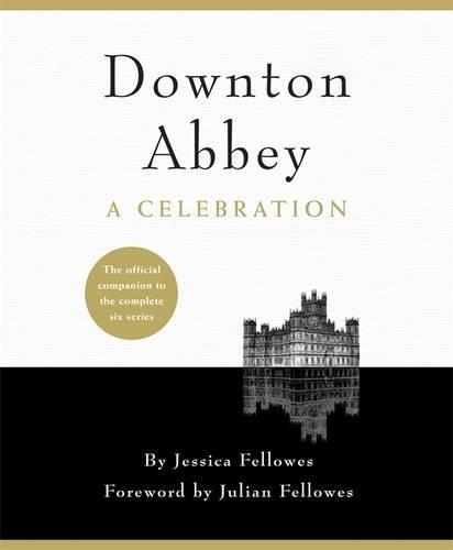 Downton Abbey. A Celebration