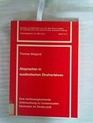 Absprachen in ausländischen Strafverfahren: Eine rechtsvergleichende Untersuchung zu konsensualen Elementen im Strafprozess (Beiträge und Materialien ... ausländisches und internationales Strafrecht)