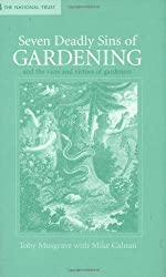 Seven Deadly Sins of Gardening: With the Vices and Virtues of its Gardeners