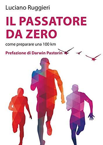 Il passatore da zero. Come preparare una 100 km (Saggistica) por Luciano Ruggieri