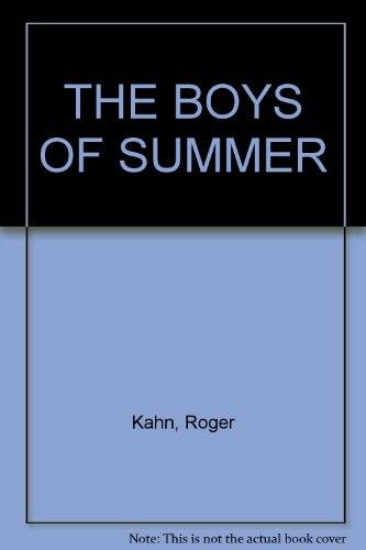 The boys of summer: Written by Roger Kahn, 1972 Edition, Publisher: Harper & Row [Hardcover]