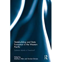 Statebuilding and State Formation in the Western Pacific: Solomon Islands in Transition?