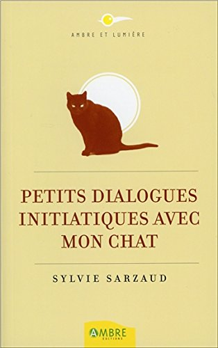 Petits dialogues initiatiques avec mon chat