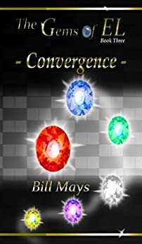 The Gems of EL - Convergence (English Edition) di [Mays, Bill]