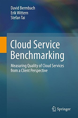 Cloud Service Benchmarking: Measuring Quality of Cloud Services from a Client Perspective