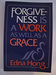 Forgiveness Is a Work As Well As a Grace