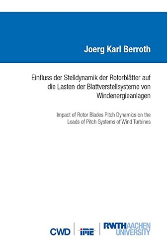 Einfluss der Stelldynamik der Rotorblätter auf die Lasten der Blattverstellsysteme von Windenergieanlagen: Impact of Rotor Blades Pitch Dynamics on the Loads of Pitch Systems of Wind Turbines (IME)
