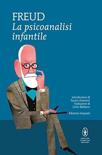 La psicoanalisi infantile (eNewton Classici)