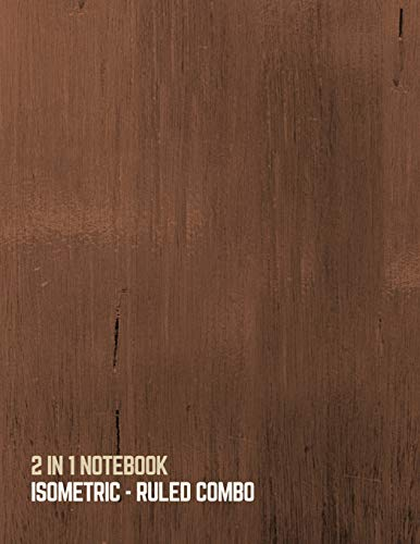 2 IN 1 NOTEBOOK : ISOMETRIC- RULED COMBO: BLANK BACK SIDE AND COLLEGE RULED for 3D DESIGN (WOOD PATTERN DESIGN COVER) -