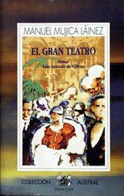 El gran teatro (Narrativa) por Manuel Mujica Lainez