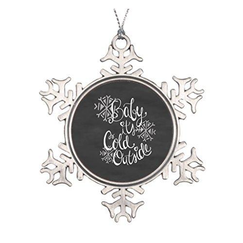 Baby It 's Cold Outside mit Schneeflocken Ornament