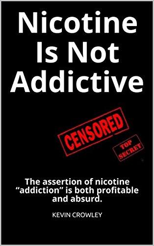 Nicotine Is Not Addictive: The assertion of nicotine