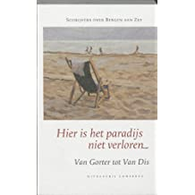 Hier is het paradijs niet verloren: schrijvers over Bergen aan Zee - van Gorter tot Van Dis t.g.v. 100-jarig bestaan zomer 2006