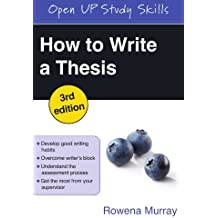 How To Write A Thesis (Open Up Study Skills)