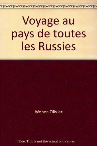 Voyage Au Pays De Toutes Les Russies [Pdf/ePub] eBook