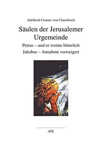 Säulen der Jerusalemer Urgemeinde: Petrus - und er weinte bitterlich. Jakobus - Annahme verweigert (AT Edition)