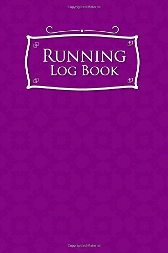 Running Log Book: Best Running Log, Runners Training Diary, Running Logbook, Track Distance, Time, Speed, Weather, Calories & Heart Rate: Volume 31 por Rogue Plus Publishing