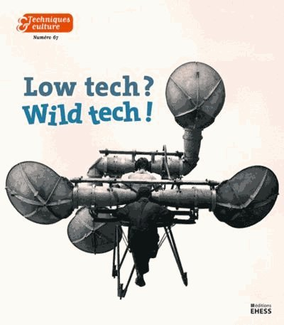 Techniques & culture, N° 67 : Low tech, high tech