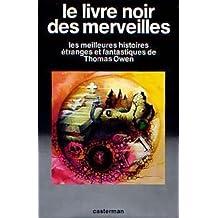 Le livre noir des merveilles / les meilleures histoires etranges et fantastiques