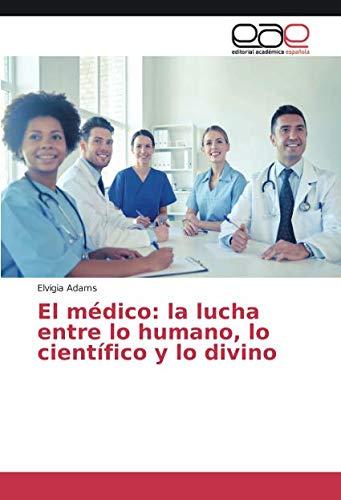 El médico: la lucha entre lo humano, lo científico y lo divino
