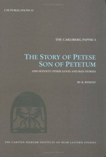 the-carlsberg-papyri-the-story-of-petese-son-of-petetum-and-seventy-other-good-and-bad-stories-carst