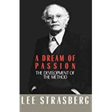 A Dream of Passion: The Development of the Method by Lee Strasberg (1987-10-30)