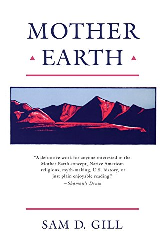 Mother Earth: An American Story (American Story (Paperback)) por Sam D. Gill