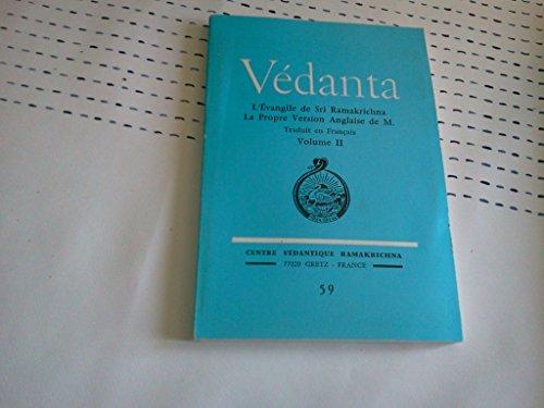 Védanta, L'Evangile de Sri Ramakrichna , La Propre Version Anglaise de M. VOL 2 par Centre védantique Ramakrichna