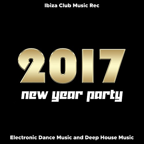 New Year Party - Electronic Dance Music and Deep House Music