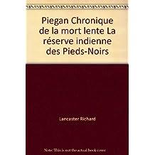 Piegan Edition reliée Chronique de la mort lente La réserve indienne des Pieds-Noirs