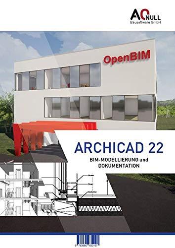 Archicad22-BIM-Handbuch: Modellierung und Dokumentation