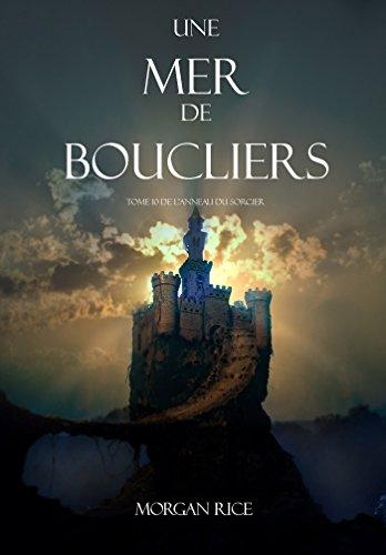 Une Mer De Boucliers (Tome 10 de L'anneau du Sorcier) (L'anneau Du Sorcier) par Morgan Rice