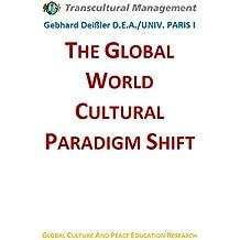 THE GLOBAL CULTURAL PARADIGM SHIFT (English Edition)