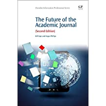 The Future of the Academic Journal (Chandos Information Professional)