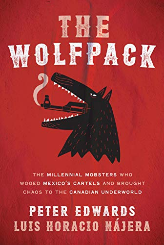 The Wolfpack: The Millennial Mobsters Who Wooed Mexicos ...