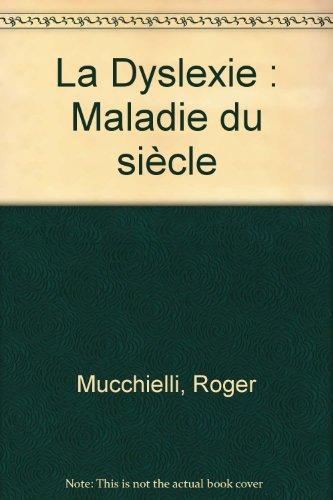 La dyslexie : maladie du siècle par A. Mucchielli